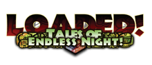 Loaded! Tales of Endless Night!